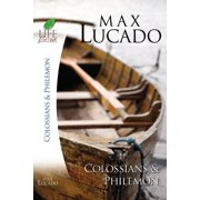 Inspirational Bible Study; Life Lessons with Max Lucado: Colossians and Philemon (Other)