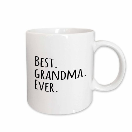 3dRose Best Grandma Ever - Gifts for Grandmothers - grandmom - grandmama - black text - family gifts, Ceramic Mug, 11-ounce