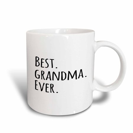 - 3dRose Best Grandma Ever - Gifts for Grandmothers - grandmom - grandmama - black text - family gifts, Ceramic Mug, 11-ounce