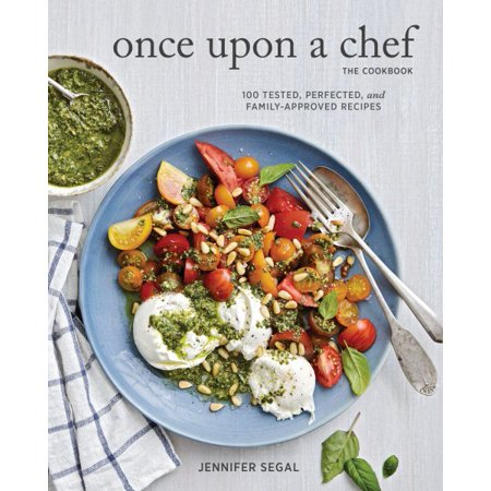 Once Upon a Chef, the Cookbook : 100 Tested, Perfected, and Family-Approved
