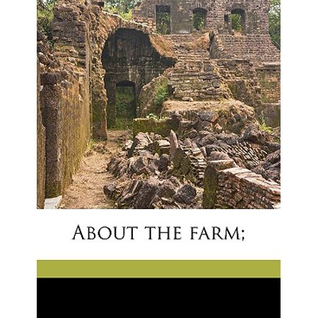 About the Farm;