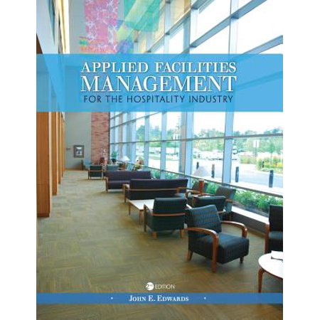 Applied Facilities Management for the Hospitality