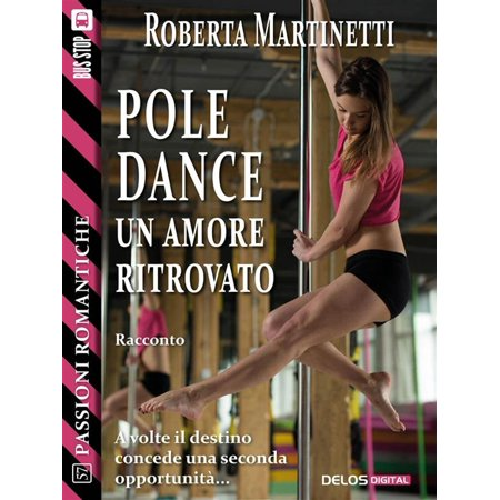 Pole dance, un amore ritrovato - eBook ()