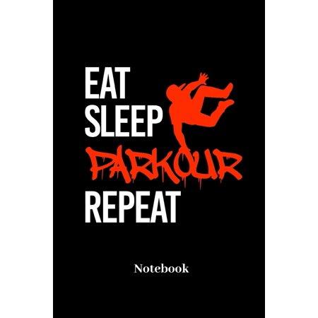 Eat Sleep Parkour Repeat Notebook : Liniertes Notizbuch für Urban Sport, Sprung, Salto und Parkour Fans - Notizheft Klatte für Männer, Frauen und Kinder ()