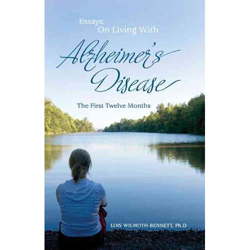 Essays on Living With Alzheimer's Disease: The First Twelve Months