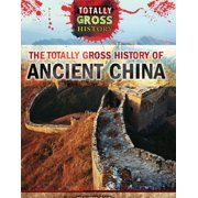 The Totally Gross History of Ancient China - eBook