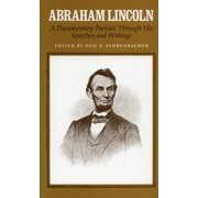 Abraham Lincoln: A Documentary Portrait Through His Speeches and Writings (Paperback)