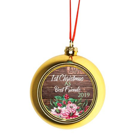 1st Christmas as Best Friends 2019 Bauble Christmas Ornaments Gold Bauble Tree Xmas