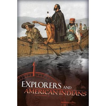 Explorers and American Indians : Comparing Explorers' and Native Americans'
