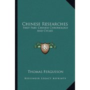 Chinese Researches : First Part, Chinese Chronology and Cycles