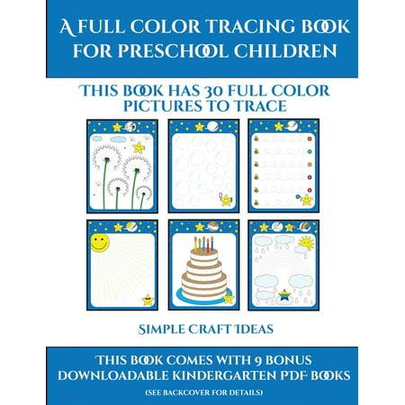 Halloween Kindergarten Ideas (Simple Craft Ideas: Simple Craft Ideas (A full color tracing book for preschool children 1): This book has 30 full color pictures for kindergarten children to trace)