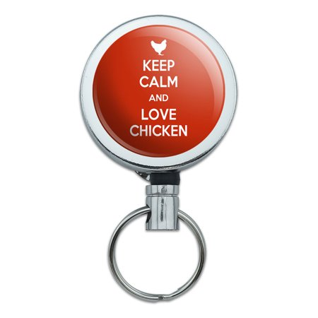 Keep Calm And Love Chicken Retractable Belt Clip Badge Key (Best Temp For Chicken)