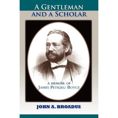 A Gentleman and a Scholar: Memoir of James P. Boyce (Paper) by