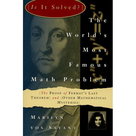 The Worlds Most Famous Math Problem  The Proof Of Fermats Last Theorem And Other Mathematical Mysteries