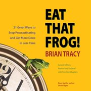 Eat That Frog!: 21 Great Ways to Stop Procrastinating and Get More Done in Less Time (Audiobook)