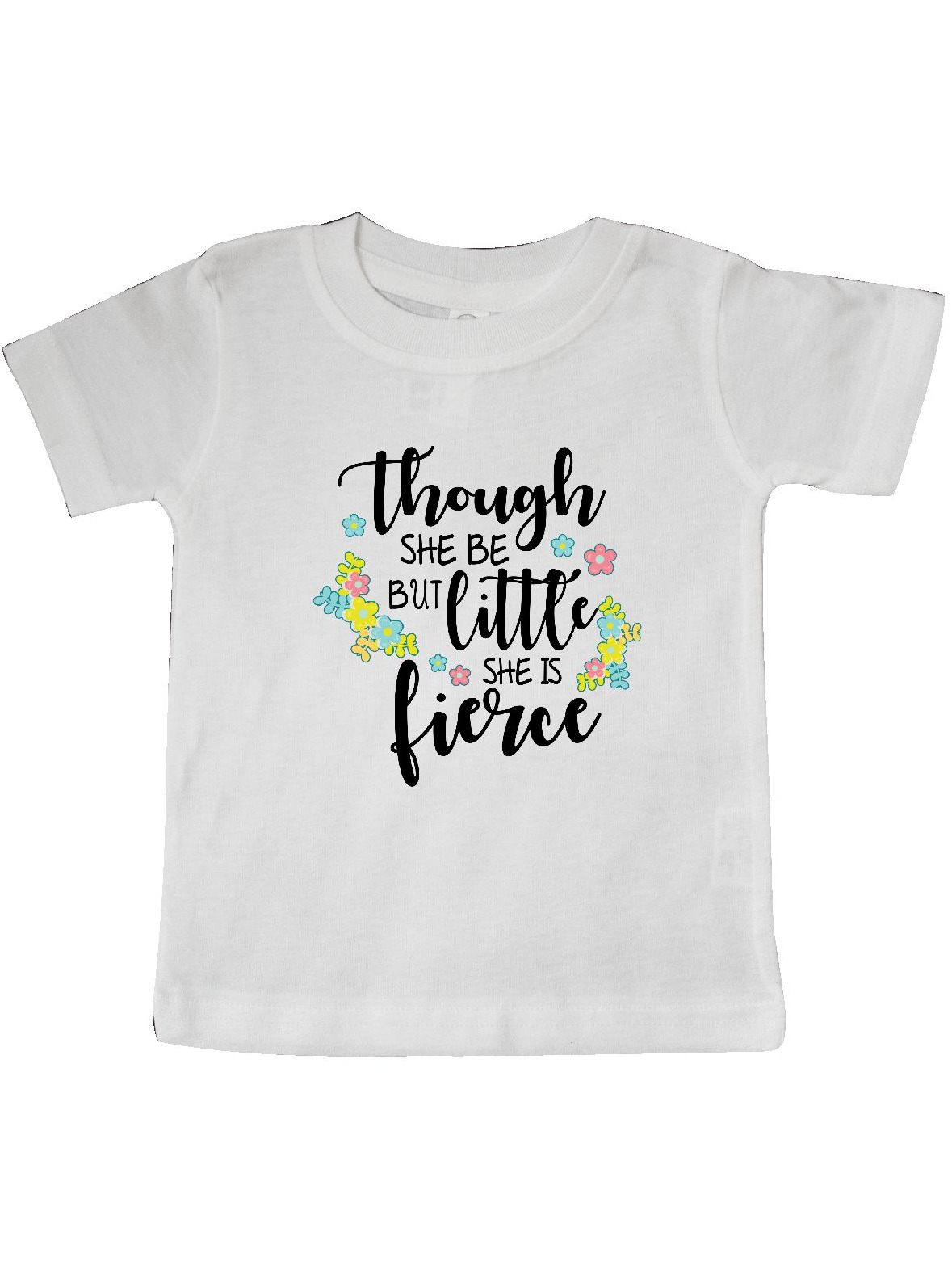 inktastic and Though She Be But Little She is Fierce Toddler T-Shirt