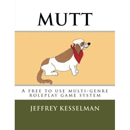 Mutt  The Universal Roleplay System  A Free To Use Roleplay Game System