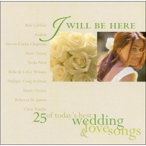 I Will Be Here: 25 Of Today's Best Wedding & Love Songs (2CD)