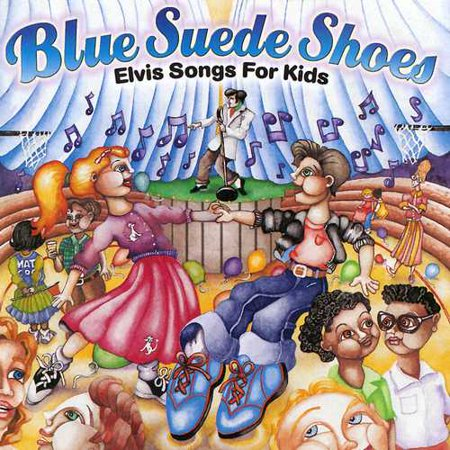 Elvis For Kids (Blue Suede Shoes: Elvis Songs For)