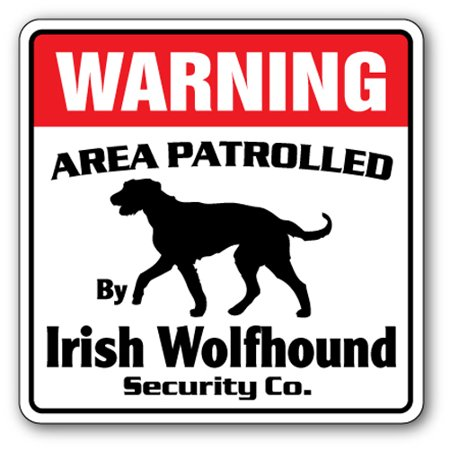 Guard Dogs Terminator - IRISH WOLFHOUND Security Sign Area Patrolled  dog watch guard lover owner pet