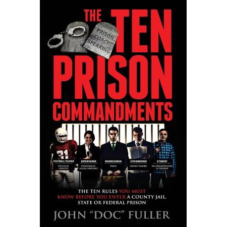The Ten Prison Commandments: The Ten Rules You Must Know Before You Enter a County Jail, State or Federal - Printable Ten Commandments