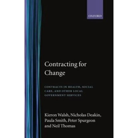 Contracting For Change  Contracts In Health  Social Care  And Other Local Government Services