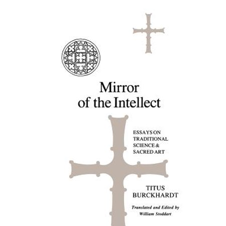 mirror of the intellect  essays on traditional science and sacred  mirror of the intellect  essays on traditional science and sacred art   walmartcom