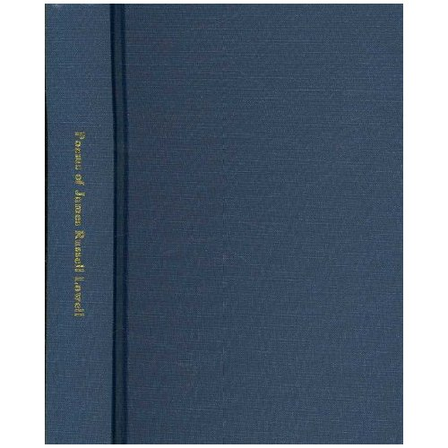 Poems of James Russell Lowell, with Biographical Sketch by Nathan Haskell Dole.