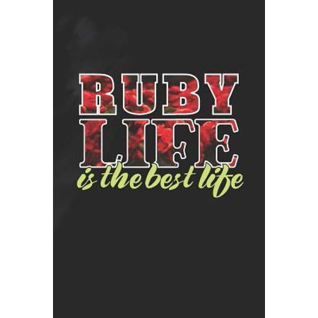 Ruby Life Is The Best Life : First Name Funny Sayings Personalized Customized Names Women Girl Mother's day Gift Notebook (The Best Of Rube Goldberg)