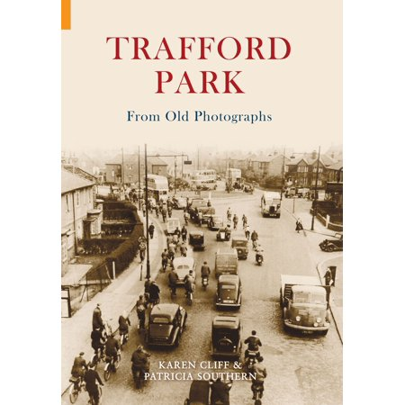 Trafford Park From Old Photographs - eBook (Book Cliff Photography)