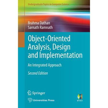 Object-Oriented Analysis, Design and Implementation : An Integrated