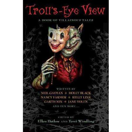 Trolls-Eye View: A Book of Villainous Tales by