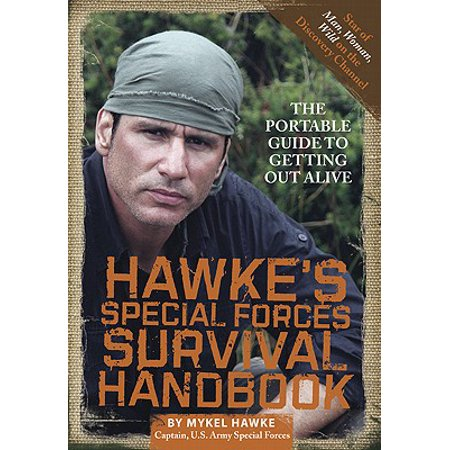 Hawke's Special Forces Survival Handbook : The Portable Guide to Getting Out (Health Survival Guide)