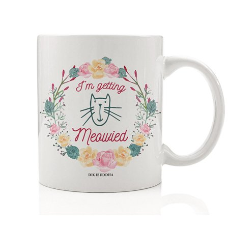 I'm Getting Meowied Coffee Mug Gift Idea Woman Engaged to Be Married Pretty Floral Wreath Kitty Cat Lover Present Bachelorette Engagement Party Favors 11oz Ceramic Beverage Tea Cup Digibuddha DM0438](Wreath Decorating Ideas)