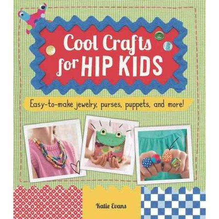 Cool Crafts For Hip Kids Evans Katie Walmart Com