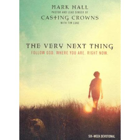 The Very Next Thing : Follow God. Where You Are. Right Now](In God All Things Are Possible)