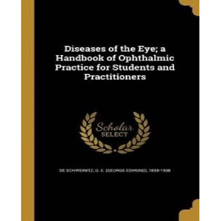 Diseases Of The Eye  A Handbook Of Ophthalmic Practice For Students And Practitioners