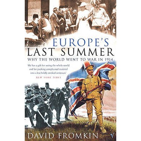 Europe's Last Summer : Why the World Went to War in (A Boy Went To War In 1914)