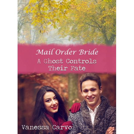 Mail Order Bride: A Ghost Controls Their Fate -