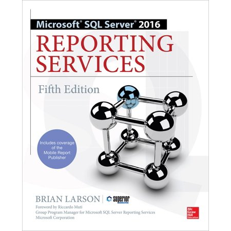 Microsoft SQL Server 2016 Reporting Services, Fifth Edition (Paperback)