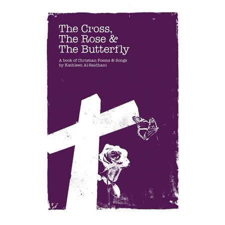 The Cross, the Rose & the Butterfly - eBook