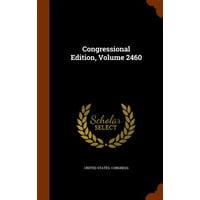 Congressional Edition, Volume 2460