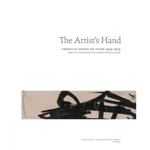 The Artist's Hand: American Works on Paper 1945-1975