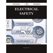 Electrical Safety 52 Success Secrets - 52 Most Asked Questions On Electrical Safety - What You Need To Know - eBook