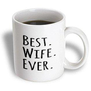 3dRose Best Wife Ever - fun romantic married wedded love gifts for her for anniversary or Valentines day, Ceramic Mug,