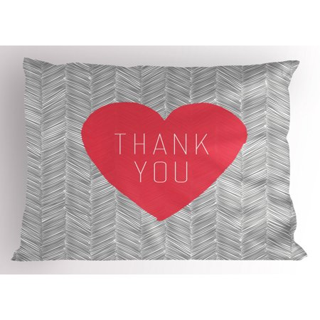 Thank You Pillow Sham, Centered Big Heart Text Inside Short Stripes Love Theme Hatched Style, Decorative Standard Queen Size Printed Pillowcase, 30