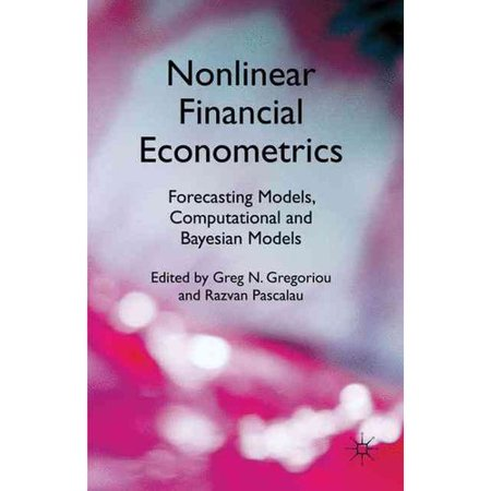 Nonlinear Financial Econometrics  Forecasting Models  Computational And Bayesian Models