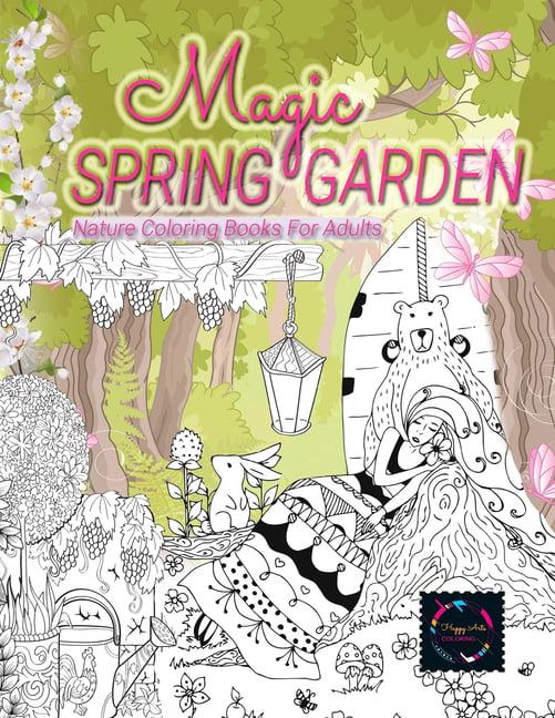 Magic Spring Garden Nature Coloring Books For Adults: Spring Coloring Books  For Adults (Paperback) - Walmart.com - Walmart.com