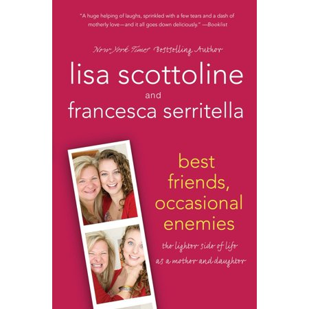 Best Friends, Occasional Enemies : The Lighter Side of Life as a Mother and