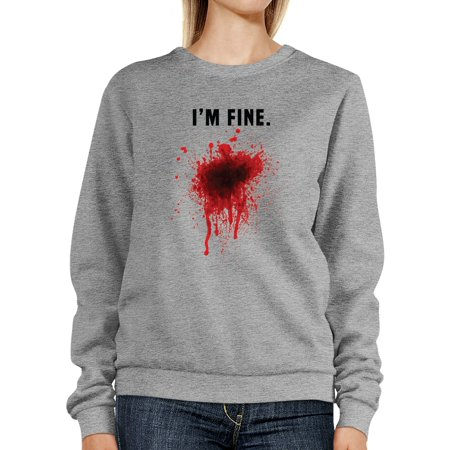 I Am Fine Bloody Sweatshirt Funny Halloween Pullover Fleece Sweater (Halloweens Weather)